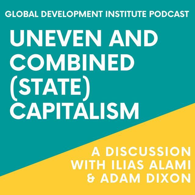 New podcast on Uneven and Combined (State) Capitalism